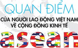 92% lao động Việt Nam lạc quan khi gia nhập cộng đồng kinh tế ASEAN