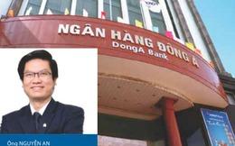 Ông Nguyễn An tạm thời điều hành DongABank