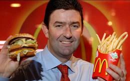 """CEO ngoại đạo: Người khiến McDonald's """"phá lệ"""""""
