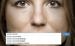 """Hãy thử """"Google"""" từ """"phụ nữ"""", bạn sẽ ngạc nhiên với những gì mình nhìn thấy"""