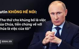 """Putin không hề nói: """"Tha thứ cho khủng bố là việc của Chúa, tiễn chúng về với Chúa là việc của tôi"""""""