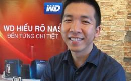 Đại diện WD Việt Nam: Sau ổ cứng HDD sẽ là thời của đám mây cá nhân