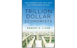 [Sách hay] Trillion Dollar Economists: Nhà kinh tế học nghìn tỷ USD
