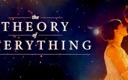 [Phim hay] Theory of everything: Sức mạnh kì diệu của tình yêu...