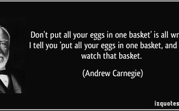 Bỏ hết trứng vào một giỏ, và trông chừng cái giỏ đó