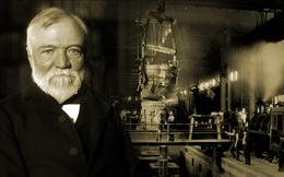 """Lời khuyên hữu ích của ông """"vua thép"""" Andrew Carnegie"""