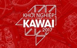 Khởi nghiệp cùng Kawai 2017: Nơi chắp cánh những ý tưởng khởi nghiệp đã chính thức bắt đầu