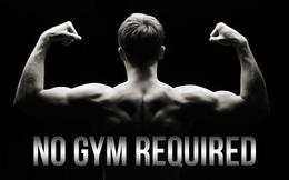 Không cần tốn tiền tập gym, bài tập đơn giản này sẽ giúp bạn trở nên nam tính và quyến rũ hơn