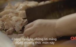 """Quán """"bún chửi"""" nổi tiếng Hà Nội lên sóng CNN: Tự hào hay xấu hổ?"""