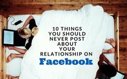 10 điều về hôn nhân đừng bao giờ đăng trên Facebook