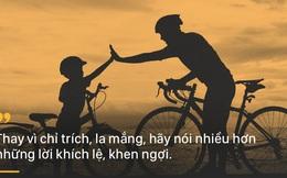 Ước gì bố mẹ đừng nói với con những lời như thế!