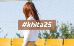 #khita25: Bạn đã làm được gì khi chạm cột mốc 25 tuổi?