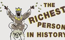 Châu Phi nghèo nhất thế giới, nhưng người giàu nhất lịch sử nhân loại lại sống ở đây