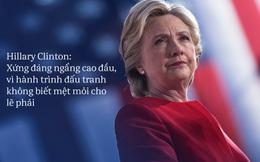 """""""Gặp khó khăn thì vững tin, bị hạ gục thì đứng dậy"""" - Hillary nói thế nên bà sẽ bước tiếp thôi!"""