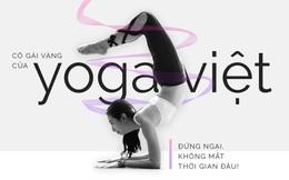 """""""Cô gái Vàng"""" của Yoga Việt Nam hướng dẫn 3 bài tập đơn giản, tự chữa bệnh cho mọi người"""