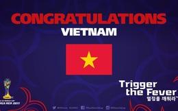 """FIFA chúc mừng U19 Việt Nam khi vừa biến """"Giấc mơ World Cup"""" thành sự thực"""