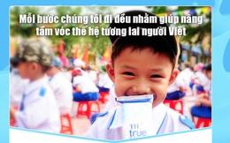 TH Truemilk: Mỗi bước chúng tôi đi đều nhằm giúp nâng tầm vóc thế hệ tương lai người Việt