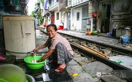 Cuộc sống bình dị nơi xóm đường tàu ồn ào, nguy hiểm nhất Hà Nội