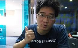 """CEO Money Lover: """"Nếu Startup của bạn sống được ở Việt Nam thì hoàn toàn sống được ở các nước khác"""""""