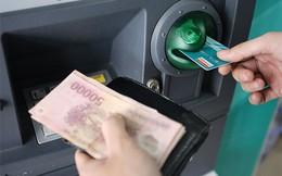 Chủ thẻ nhiều khả năng được rút 5 triệu đồng/lần từ ATM