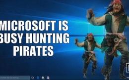 Microsoft mở chiến dịch truy quét người xài Windows lậu
