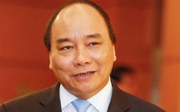 """Thủ tướng Nguyễn Xuân Phúc: """"Tôi sẽ hết lòng hết sức phục vụ nhân dân"""""""