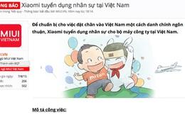 Xiaomi bất ngờ thông báo tuyển dụng tại Việt Nam, sắp chính thức tham gia cuộc chơi chính hãng?