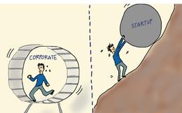 """Làm việc ở công ty lớn vs. Startup: Bạn chọn """"răm rắp"""" vâng dạ theo sếp hay tự làm tự chịu bất chấp tất cả?"""