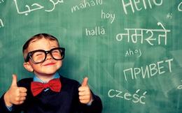 Học ngoại ngữ từ sớm giúp trẻ thành công hơn trong cuộc sống sau này