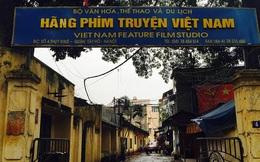 """Hãng phim truyện Việt Nam được săn đón không phải bởi những bộ phim hay, mà do sở hữu hàng loạt khu """"đất vàng"""""""