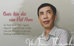 """Bước tiến dài của Việt Nam, từ """"lính mới"""" đến """"người ứng xử"""" giữa những va đập của toàn cầu hóa"""