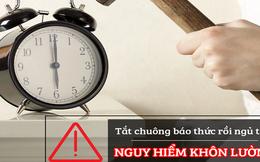 Tắt chuông báo thức ngủ tiếp rất nguy hại: Bài tập cho não khiến bạn không thể ngủ nướng