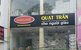 Xôn xao slogan của một cửa tiệm bán quạt trần ở Hà Nội: Quạt trần cho người giàu!