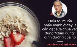 """Sự thật về sữa chua ở Việt Nam: """"Ăn thì sướng miệng nhưng lợi khuẩn còn được bao nhiêu?"""""""