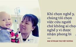 Khi đã chọn nghề y, chúng tôi chọn việc cứu người chứ không ai chọn vì được nhận phong bì