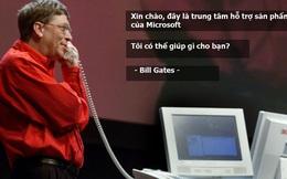 Khi còn đương chức CEO ở Microsoft, Bill Gates từng đích thân trả lời hỗ trợ cho khách hàng, kết quả hết sức bất ngờ!