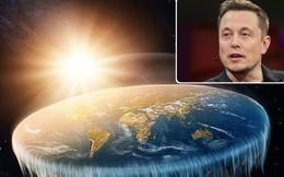 """Chỉ bằng 1 câu nói, Elon Musk khiến hội tin vào thuyết """"Trái đất phẳng"""" trở nên thật nực cười"""