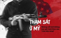 """Thảm sát ở Mỹ: Những vết loét không bao giờ lành theo sau """"văn hóa súng"""""""