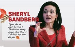 Sheryl Sandberg - Người phụ nữ quyền lực nhất ở Facebook và những chuyện chưa kể về vị COO đặc biệt nhất thế giới