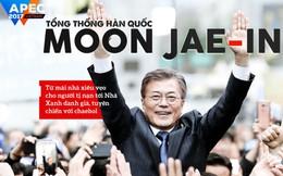Tổng thống Hàn Quốc Moon Jae-in: Từ mái nhà xiêu vẹo cho người tị nạn tới Nhà Xanh danh giá, tuyên chiến với chaebol