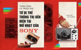 Sony đã trượt dài từ vị thế kẻ thống trị toàn cầu đến thực tại mờ nhạt như thế nào?