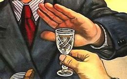 Ngưng ép rượu: Ông không uống nghĩa là không chân thành! Từ khi nào chuyện 'chân thành' lại đo bằng ly rượu?