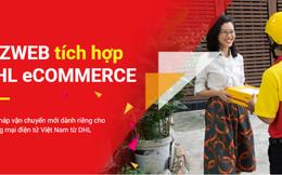 Bizweb bắt tay với DHL eCommerce nâng tầm TMĐT Việt Nam