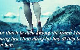 """Khắc ghi 11 câu """"thần chú"""" này để an nhiên vượt qua hết mọi khủng hoảng, sóng gió cuộc đời"""