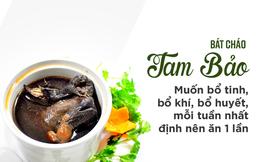 """Món cháo """"tam bảo"""" nổi tiếng Đông y: Muốn khỏe mạnh, ít bệnh thì nên ăn mỗi tuần 1 bát"""