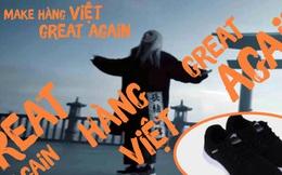 """Chế nhạc """"Lạc trôi"""", """"Ông bà anh"""", đây là cách một hiệp hội thực hiện với mong muốn """"Make hàng Việt great again"""""""