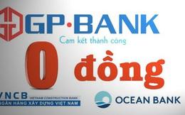 Dừng việc Ngân hàng Nhà nước mua ngân hàng giá 0 đồng