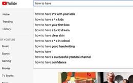 YouTube bị chỉ trích vì tính năng gợi ý khi tìm kiếm có nhiều nội dung lạm dụng tình dục trẻ em