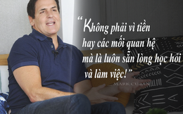 Mark Cuban: Tỷ phú luôn có 3 kỹ năng bất cứ ai cũng có thể học hỏi