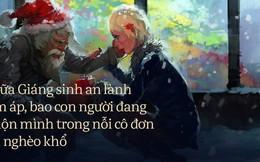 """Những góc khuất đêm Giáng sinh: Đâu đó vẫn còn những người đón """"mùa an vui"""" trong cô đơn và nghèo khổ"""